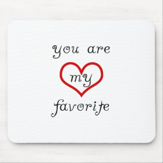 you are my favorite mouse pad