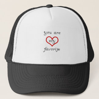 you are my favorite trucker hat