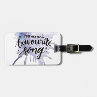 You are my Favourite Song Luggage Tag