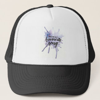 You are my Favourite Song Trucker Hat