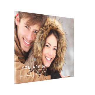 You Are My HAPPY Canvas Print
