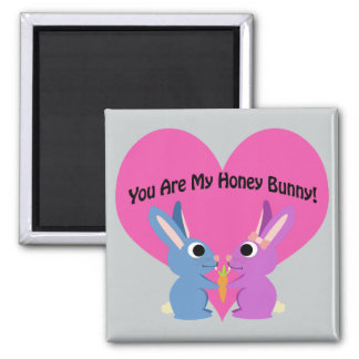 You are My Honey Bunny! Square Magnet