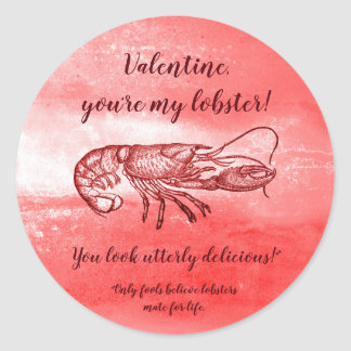 You are my lobster naughty Valentine Classic Round Sticker