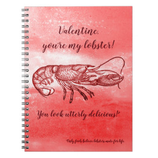 You are my lobster naughty Valentine Notebooks