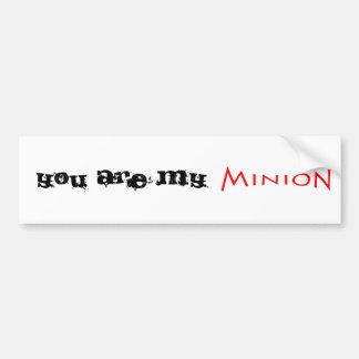 You are my Minion Car Bumper Sticker