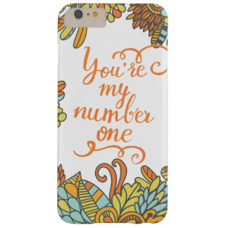 You Are My Number One Barely There iPhone 6 Plus Case