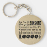 You Are My Sunshine Apparel and Gifts Key Chains