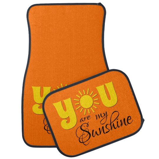 You are my sunshine car mat