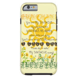 You are my sunshine tough iPhone 6 case