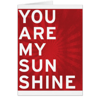 You Are My Sunshine (classic red) Card
