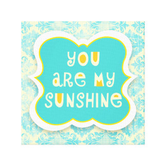 You are My Sunshine --Distressed Design Stretched Canvas Print