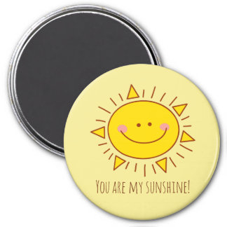 You Are My Sunshine Happy Cute Smiley Sunny Day Magnet