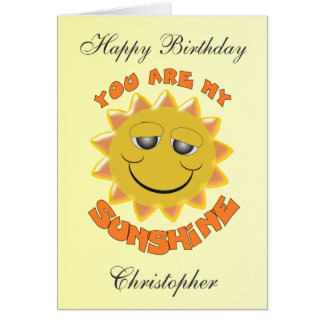 You Are My Sunshine Just Add Name Birthday Card