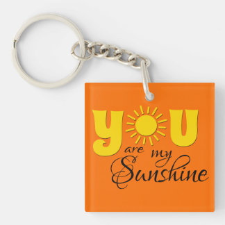You are my sunshine key ring