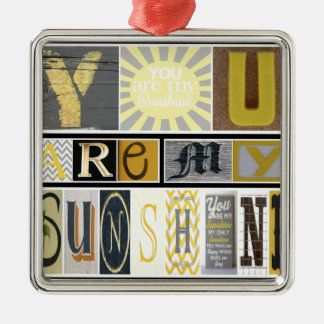 You Are My Sunshine Metal Ornament