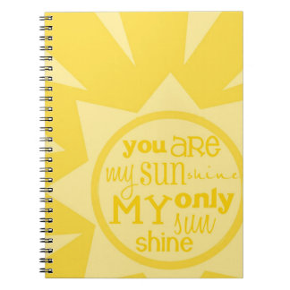 """you are my sunshine"" notebook"