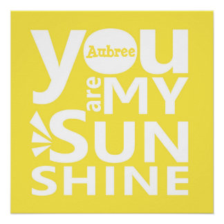 You Are My Sunshine Personalized Poster
