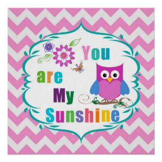You Are My Sunshine Poster Print