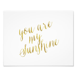 You Are My Sunshine Quote Faux Gold Foil Sparkly Photo Print