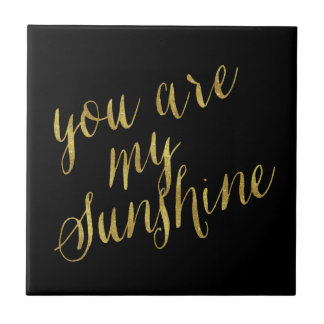 You Are My Sunshine Quote Faux Gold Foil Sparkly Small Square Tile