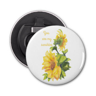 You are my Sunshine Sunflower Flower Quote Bottle Opener