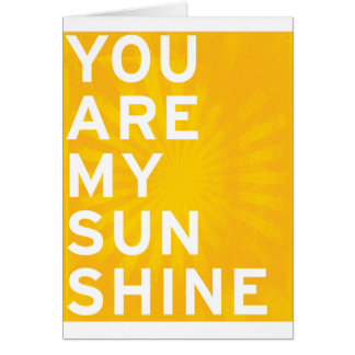 You Are My Sunshine (sunshine yellow) Card