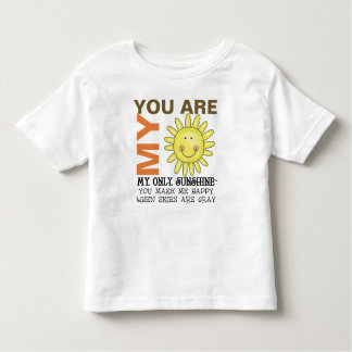 You Are My Sunshine Toddler T-Shirt