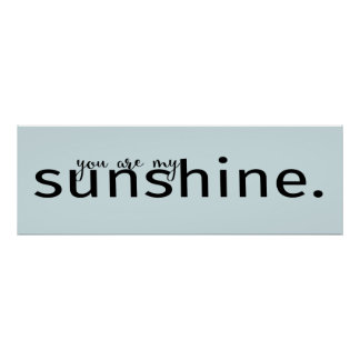 You Are My Sunshine Word Art Quote Poster