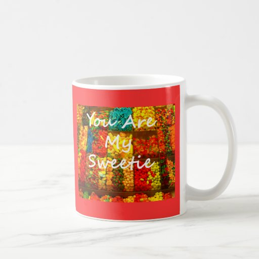 You Are My Sweetie Mugs