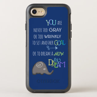 """you are never too old"" inspirational elephant OtterBox symmetry iPhone 8/7 case"