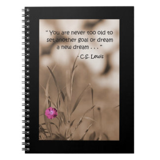 You Are Never Too Old Notebook