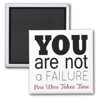YOU ARE NOT A FAILURE, Fine Wine Magnet