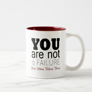 YOU ARE NOT A FAILURE, Fine Wine Two-Tone Coffee Mug