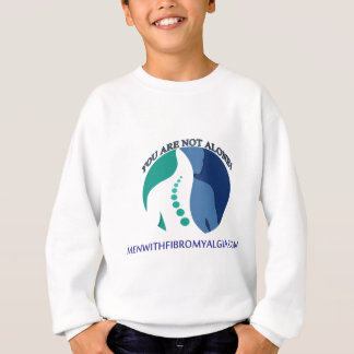You Are NOT Alone - Men With Fibromyalgia Sweatshirt