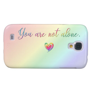 You Are Not Alone Samsung Galaxy S4 Case