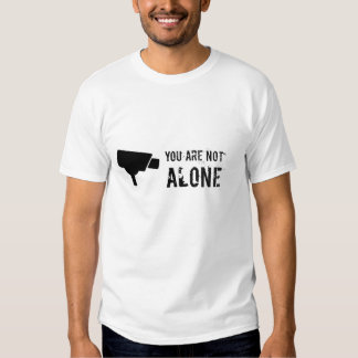 You are not alone - Spy state CCTV Tee Shirts