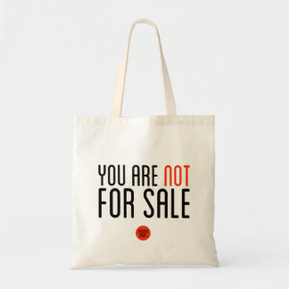 """""""You Are Not For Sale"""" Tote Bag"""