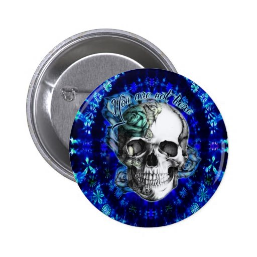 You are not here Rose skull on blue tie dye. Pins