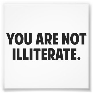 You are Not Illiterate Photo Print
