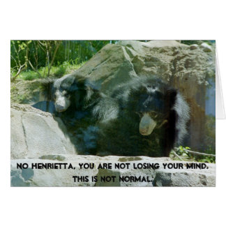 You are not losing your mind greeting card