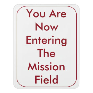 You Are Now Entering the Mission Field Sign Door Sign