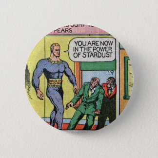 You Are Now In The Power Of Stardust! 6 Cm Round Badge