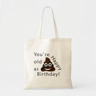 You are old as...Happy Birthday | funny poop emoji Tote Bag