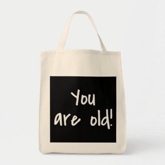 You Are Old Words Birthday Black Gift Bag