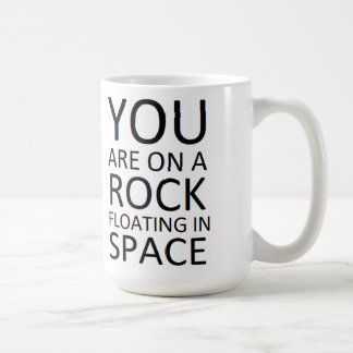 You are on a rock floating in space basic white mug