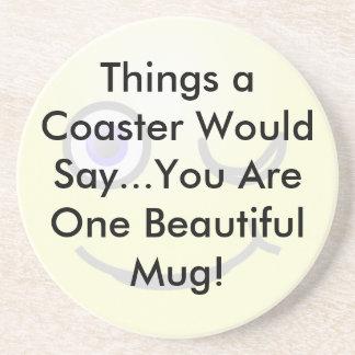 You Are One Beautiful Mug Coaster