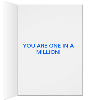 YOU ARE ONE IN A MILLION! - card