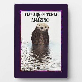 You are Otterly Amazing Cute Pun with Sweet Otter Photo Plaque