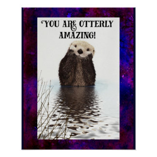 You are Otterly Amazing Cute Pun with Sweet Otter Poster