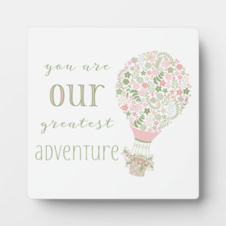 You are our greatest adventure for baby girl plaque